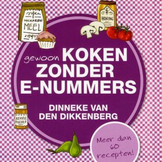 Review: Gewoon koken zonder E-nummers – Dinneke van den Dikkenberg